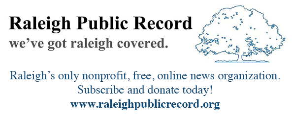 Raleigh Public Record - We've got Raleigh covered.